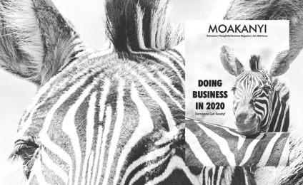 Moakanyi Magazine | January 2019 | Doing Business in 2020